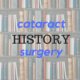 Brief History of Cataract Surg