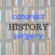 Brief History of Cataract Surg