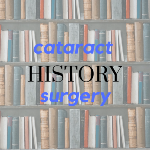History of Cataract Surgery | Randall Wong, M.D.